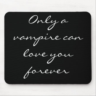 Only a Vampire mousepad