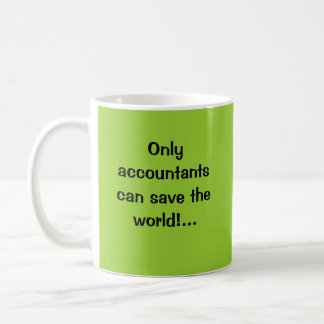 Only accountants can save the world!... basic white mug