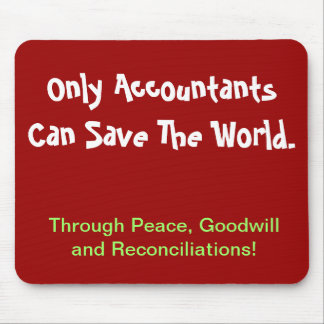 Only Accountants Can Save The World... Mouse Mat