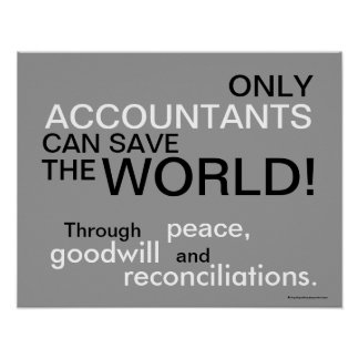 Only Accountants Can Save The World! Poster