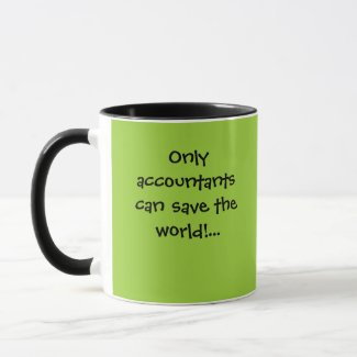 Only accountantscan save the world!... coffee mug