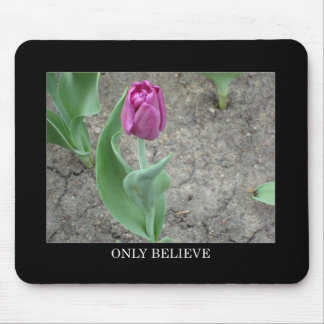 Only Believe Mouse Pad
