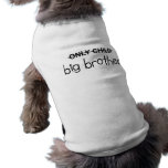 Only Big Brother Sleeveless Dog Shirt