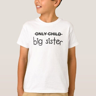 Only Child Big Sister Tshirt