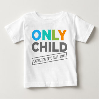Only Child Expiration Date [Your Date] Tees