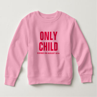 Only Child Expires in August 2016 - Customizable Tshirt