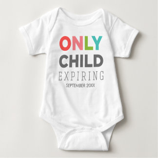 ONLY CHILD Expiring [YOUR DATE HERE] T Shirts