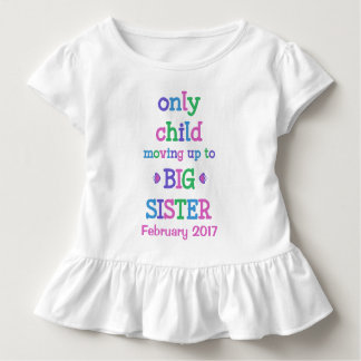 Only Child Moving up to Big Sister Toddler T-Shirt