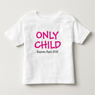 Only Child Personalized Toddler T-Shirt