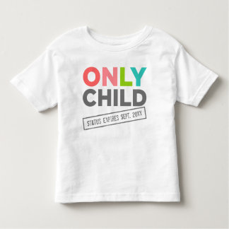 Only Child Status Expires [Your Date] Tshirt