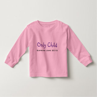 Only Child Toddler T-Shirt