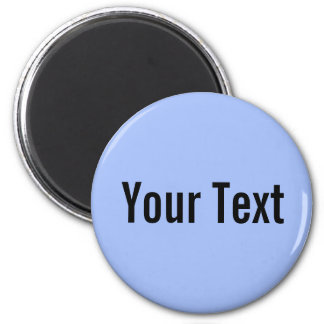 ONLY COLOR / light blue + your text 6 Cm Round Magnet