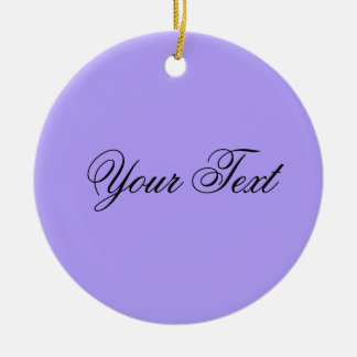 ONLY COLOR / light violet + your text Round Ceramic Decoration