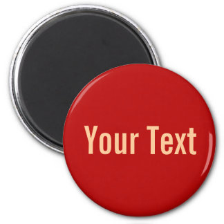 ONLY COLOR / red + your text 6 Cm Round Magnet