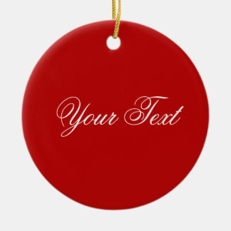 ONLY COLOR / red + your text Christmas Ornament