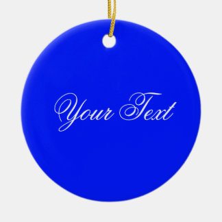 ONLY COLOR / royal blue + your text Round Ceramic Decoration