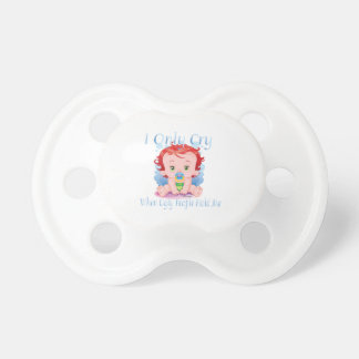 Only Cry When Ugly People Hold Me Baby Pacifier