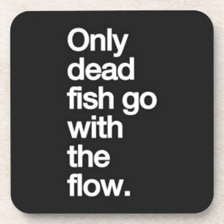 ONLY DEAD FISH GO WITH THE FLOW MOTIVATIONAL HUMOR DRINK COASTERS