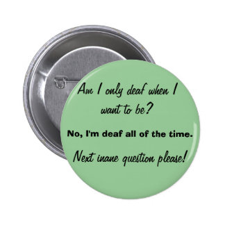 Only Deaf When You Want To Be 6 Cm Round Badge