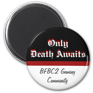 Only Death Awaits 6 Cm Round Magnet