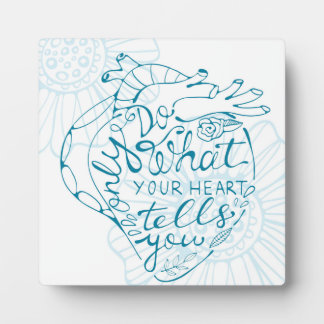 Only Do What Your Heart Tells You 2 Display Plaques