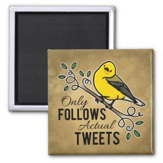 Only Follows Actual Tweets Fridge Magnet