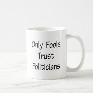Only Fools Trust Politicians Mug