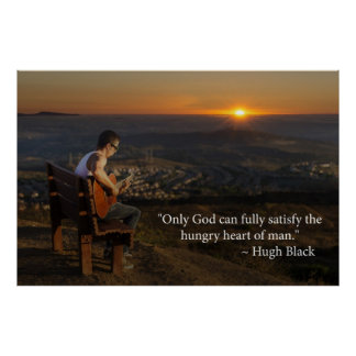 Only God can fully satisfy the hungry heart of man Poster