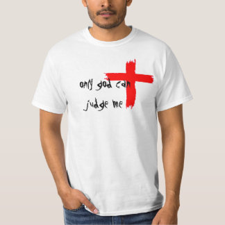 Only God Can Judge Me by IntoxMusicInc. T-Shirt