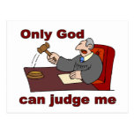 Only God can judge me Christian saying Postcard