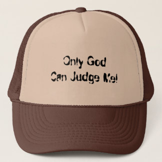 Only God Can Judge Me! (Trucker Hat) Cap