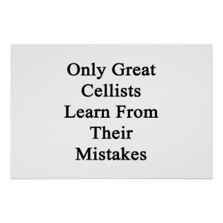 Only Great Cellists Learn From Their Mistakes Poster