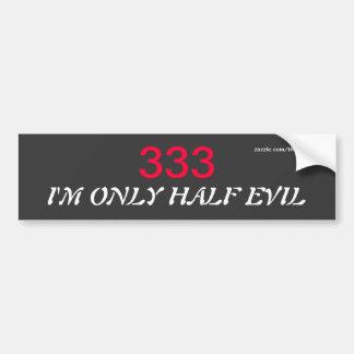 Only Half Evil Bumper Sticker Car Bumper Sticker