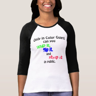 Only in Color Guard T-shirts