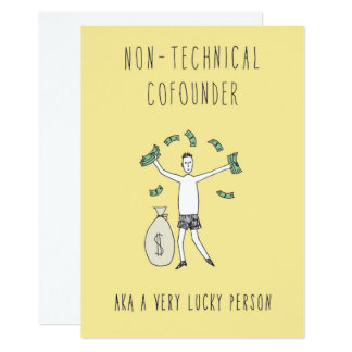 Only in Silicon Valley Greeting Card: Cofounder 13 Cm X 18 Cm Invitation Card