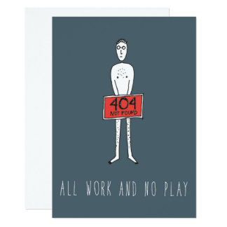 Only in Silicon Valley Greeting Card: Error 404 13 Cm X 18 Cm Invitation Card