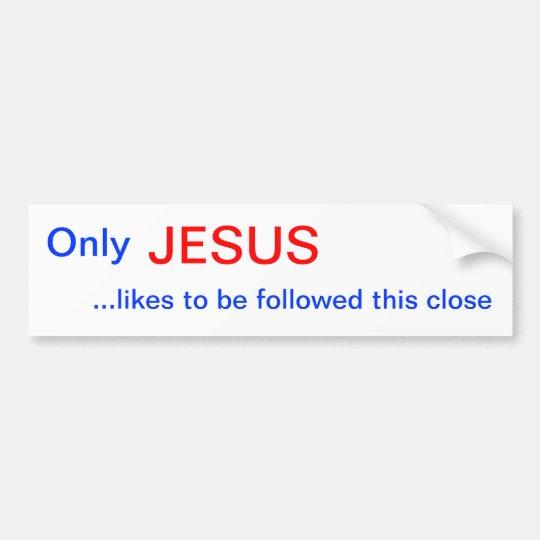 Only JESUS Bumper Sticker