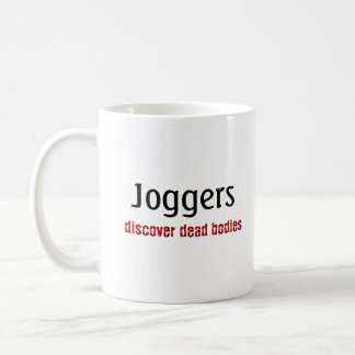 Only Joggers Discover Bodies Coffee Mug