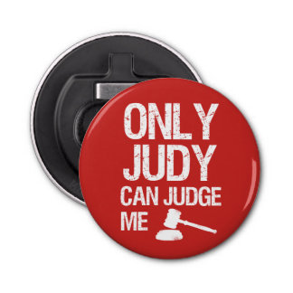 Only Judy Can Judge Me funny bottle opener