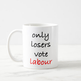 Only Losers Vote Labour Coffee Mug
