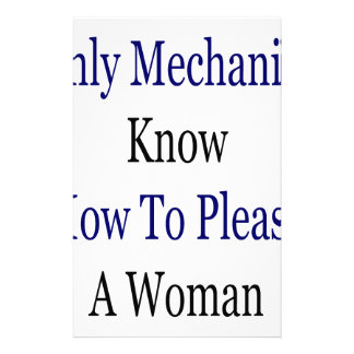 Only Mechanics Know How To Please A Woman Stationery