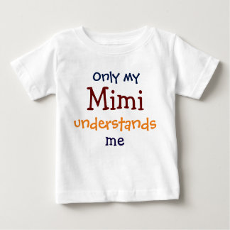 Only My Mimi Understands Me Infant Toddler T-Shirt