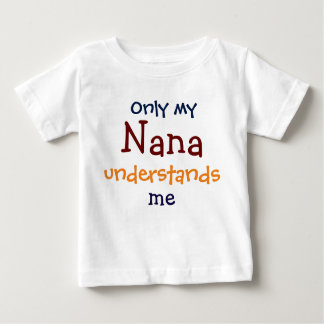 Only My Nana Understands Me Infant Toddler T-Shirt