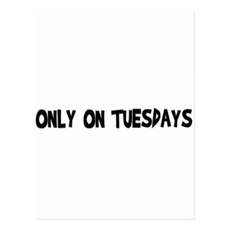 Only On Tuesdays Postcard