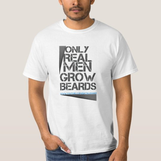 Only Real Men Grow Beards T-Shirt