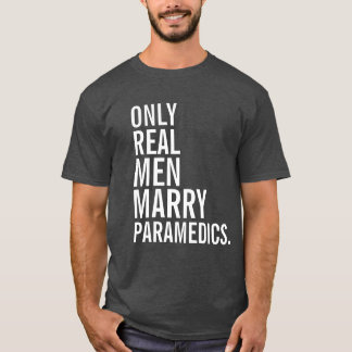 Only Real Men Marry Paramedics T-Shirt