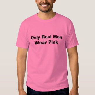 Only Real Men Wear Pink T-shirt