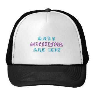 Only Seventy Four Are Left Trucker Hat