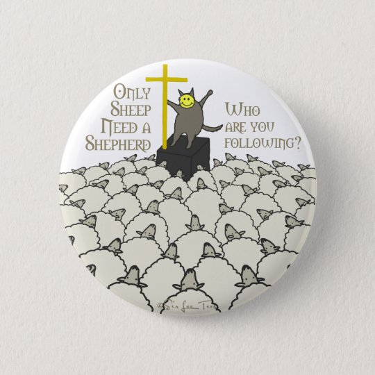Only Sheep Need A Shepherd 6 Cm Round