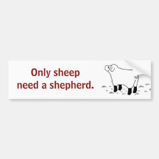Only sheep need a shepherd _sticker bumper sticker